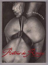 CURIOSA SM Fétichisme Loïc Dubigeon RETOUR DE ROISSY 1/100 avec planche signée