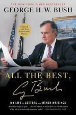 All the Best, George Bush: My Life in Letters & Other Writings - George H.W Bush