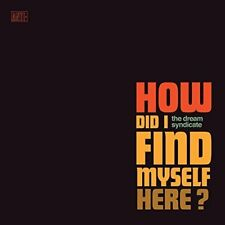 The Dream Syndicate - How Did I Find Myself Here? [CD]