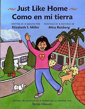 NEW Just Like Home: Como en Mi Tierra by Elizabeth I. Miller
