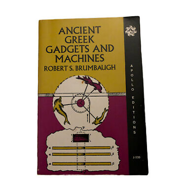 Ancient Greek Gadgets And Machines by Robert S Brumbaugh 1967 Trade Paperback