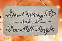 Don't Worry Ladies I'm Still Single Wooden Page Boy Flower Girl Wedding Sign