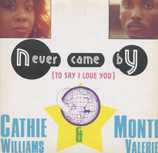 Cathie Williams & Monti Valerie-Never CAME BY (to say i love you) ° CD 1991 °