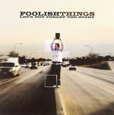 Let's Not Forget the Story Foolish Things SEALED NEW CD 06 Inpop Foolishthings
