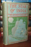 Ellis, Edward S.  THE STAR OF INDIA  1st Edition 1st Printing