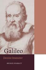 Galileo: Decisive Innovator (Cambridge Science Biographies) by Michael Sharratt