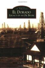 El Dorado: Legacy  Of  An Oil  Boom  (KS)   (Images of America)