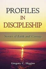 Profiles in Discipleship: Stories of Faith and Courage (Paperback or Softback)