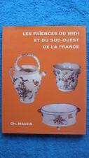 LES FAÏENCES DU MIDI ET DU SUD-OUEST DE LA FRANCE - MOUSTIERS - MARSEILLE....