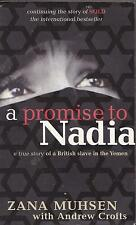 A PROMISE TO NADIA A TRUE STORY OF A BRITISH SLAVE IN THE YEMEN ZANA MUHSEN