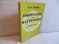 formulaire de haute-magie pratique de l'enseignement ésotérique par Piobb