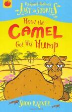 How the Camel Got His Hump (Rudyard Kipling's Just So Stories),Shoo Rayner