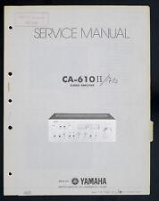 YAMAHA CA-610II Original Stereo Amplifier/Verstärker Service-Manual/Diagram o140
