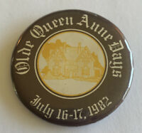 Vintage 1982 Olde Queen Anne Days Pinback Button