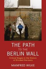 The Path to the Berlin Wall: Critical Stages in the History of Divided Germany