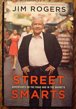 Street Smarts : Adventures on the Road and in the Markets by Jim Rogers (2013)