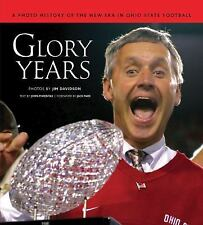 Glory Years: A Photo History of the New Era in Ohio State Football
