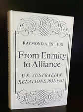 FROM ENMITY TO ALLIANCE: US-Australian Relations 1931-1941 -Raymond Esthus-1964