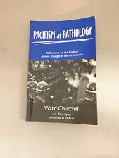 Pacifism as Pathology : Reflections on the Role of Armed Struggle in North...
