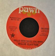 Willie Clayton Pawn 3807 Hello How Have You Been and Say Yes To Love