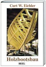 Holzbootsbau von Curt W. Eichler (2010, Gebundene Ausgabe)