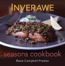 Inverawe Seasons Cookbook by Rosie Campbell-Preston (Hardback, 2011)