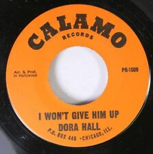 Rock 45 Dora Hall - I Won'T Give Him Up / Someday On Calamo Records
