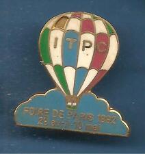 Pin's pin MONTGOLFIERE ITPC FOIRE DE PARIS 92 TIRAGE 1000 EXEMPLAIRES  (ref 046)