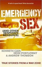 Emergency s** (and Other Desperate measures) True Stories from a War Zone By He