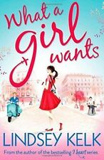What a girl wants by Lindsey Kelk (Paperback)