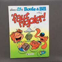 Boule et Bill n°23. Faut rigoler. Dargaud 1991 EO. Roba