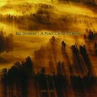 Bill Douglas, A Place Called Morning, New Age  **NEW CD***