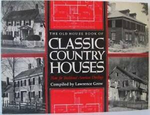 The Old House Book of Classic Country Houses: Plans for traditional - ACCEPTABLE