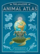 The Amazing Animal Atlas by Nick Crumpton (2017, Hardcover)