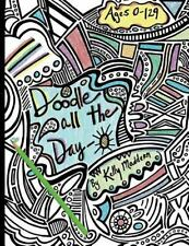 Doodle All the Day-O: Doodle All the Day-O : A Coloring Book for the Young...