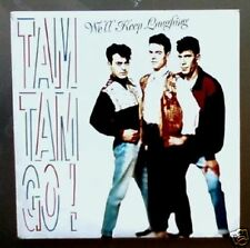 "TAM TAM GO - WE'LL KEEP LAUGHING - SPAIN SG 7"" 1989"