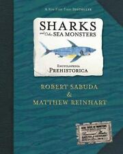 Encyclopedia Prehistorica Sharks and Other Sea Monsters Pop-Up: By Sabuda, Ro...