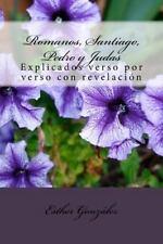 Romanos, Santiago, Pedro y Judas : Explicados Verso Por Verso con Revelacion...