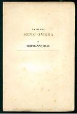 VON HOFMANNSTAHL HUGO LA DONNA SENZ'OMBRA GUANDA 1946 I EDIZ. GRANDI NARRATORI 1