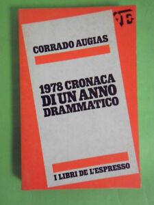 CORRADO AUGIAS*1978 CRONACA DI UN ANNO DRAMMATICO. L'ESPRESSO