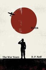 Neff, Dr. D. Pembroke : Flyer: Part One: The War Years