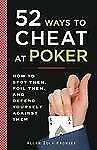 52 Ways to Cheat at Poker by Allan Kronzek HOw to Spot Them, Foil Them, and ....