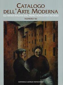 Catalogo dell'Arte Moderna. Vol. 56 - [Editoriale Giorgio Mondadori]