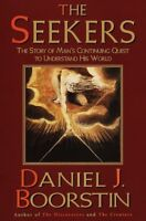 The Seekers : Man's Quest to Understand by Daniel J. Boorstin (1998, Hardcover)