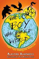 The Boy Who Biked the World Part two: Riding the Americas 9781903070871