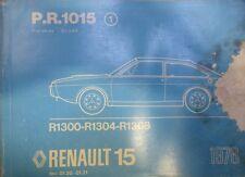 RENAULT 15 R15 R1300 R1304 R1308 CATALOGUE MECANIQUE CARROSSERIE PR1015 1976