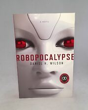 Robopocalypse-Daniel H. Wilson-SIGNED!!-Uncorrected Proof/ARC-First/1st Edition