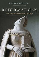 Reformations : The Early Modern World, 1450-1650 by Carlos M. N. Eire (2016, Har