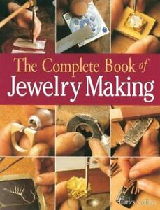 The Complete Book of Jewelry Making: A Full-