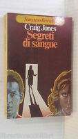 SEGRETI DI SANGUE Craig Jones Sonzogno Best seller 1979 romanzo libro narrativa